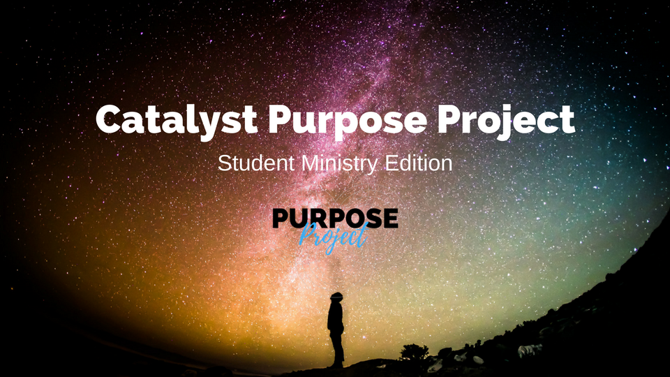 Catalyst Purpose Project Student Ministry.png