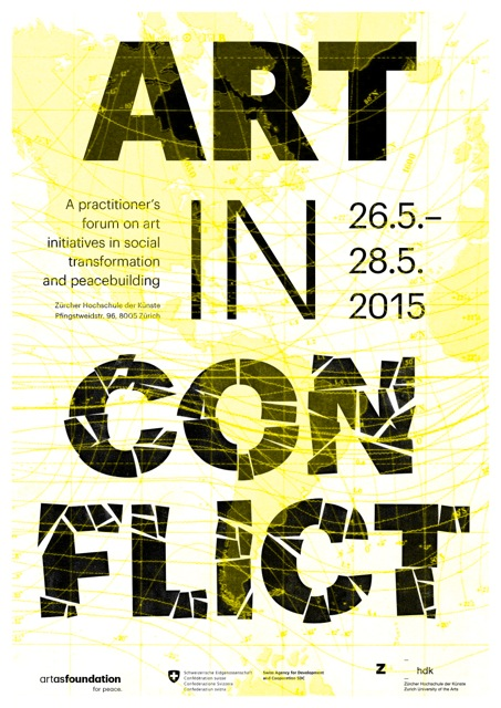 """Art in Conflict  I was invited to contribute to the symposium """"Art in Conflict"""", exploring the role of art in social transformation and peace building processes (Zurich-Switzerland, 2015)."""