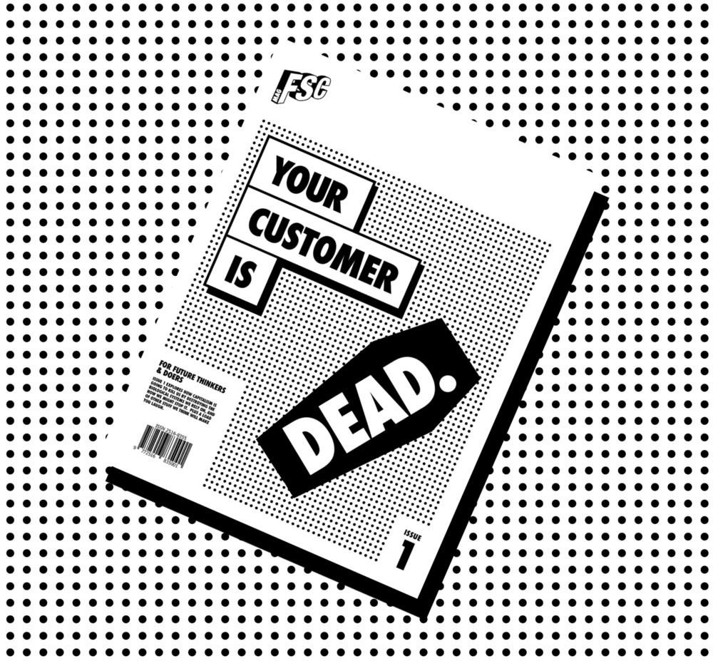 ISSUE 1 - Issue 1 is about the power of the customer, and whether we want to harness it to stop capitalism killing us. The lead article questions our collective inaction in the face of capitalism's drive for growth at all costs.