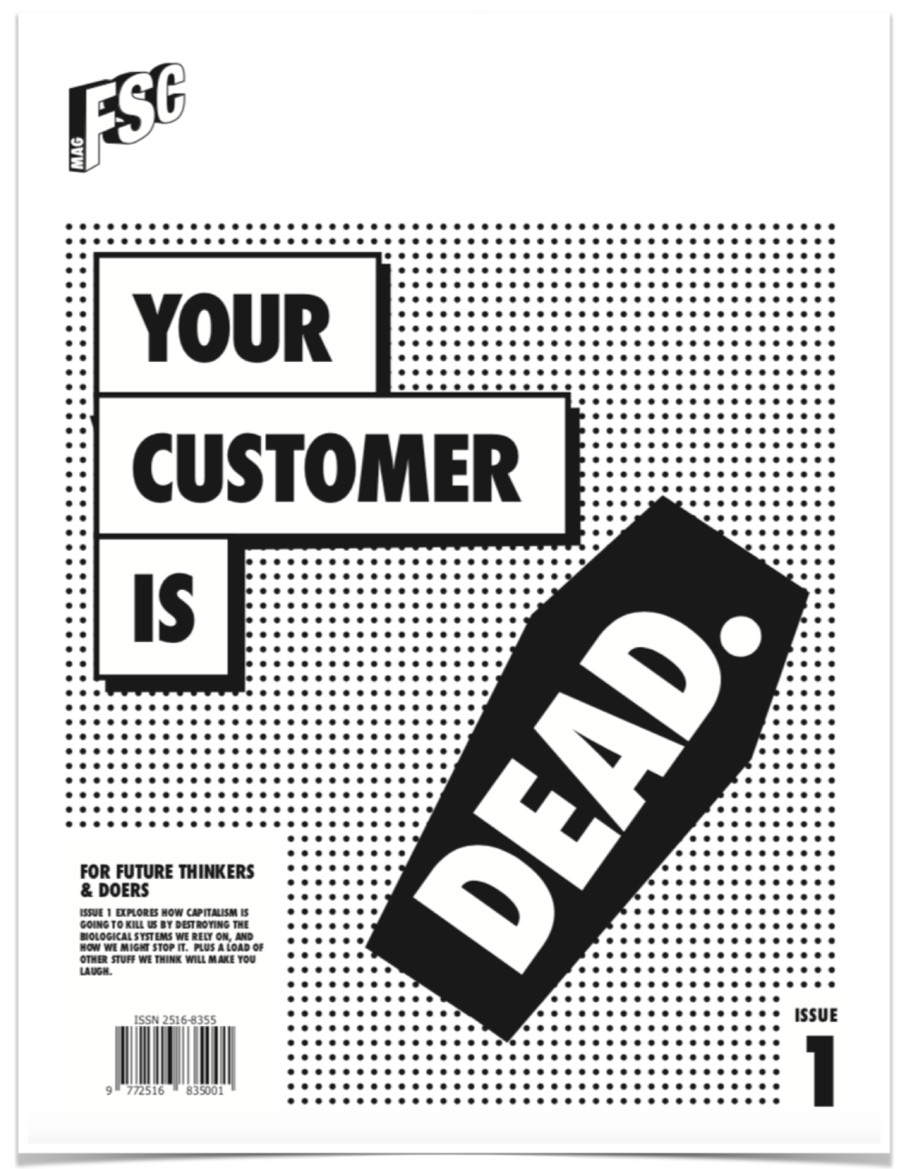 THE FSC MAG - Billed as the punkish love-child of Private Eye and HBR - the FSC Mag is an alternative to the rather corporate, stale and pompous creative industry mags already out there with a heady mix of in-depth future thinking, cynical piss-taking and original funny stuff that may make you laugh.