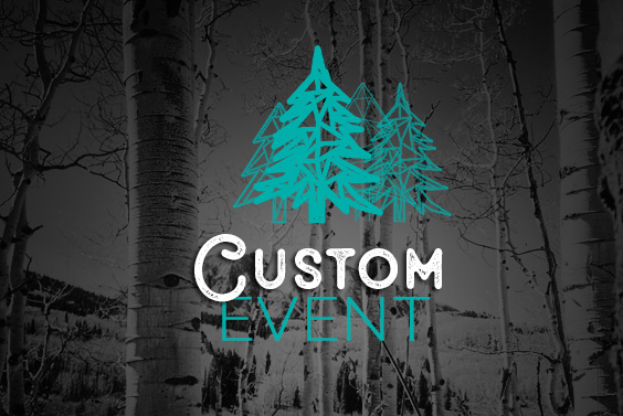 CUSTOM EVENT - Let us help you create that perfect event with ease.