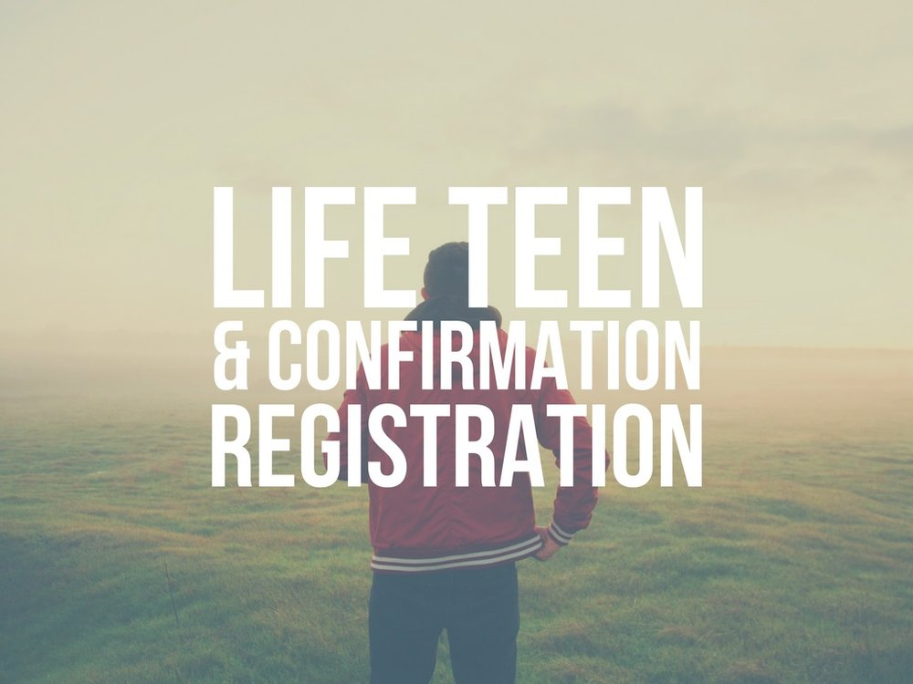 Confirmation registration automatically enrolls 9th graders in LifeTeen.
