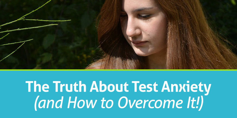 FEATURED_The-Truth-About-Test-Anxiety-(and-How-to-Overcome-It!)