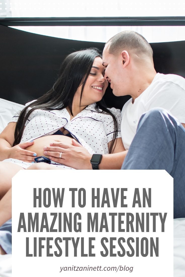 how-to-have-an-amazing-maternity-lifestyle-session-yanitza-ninett.jpg