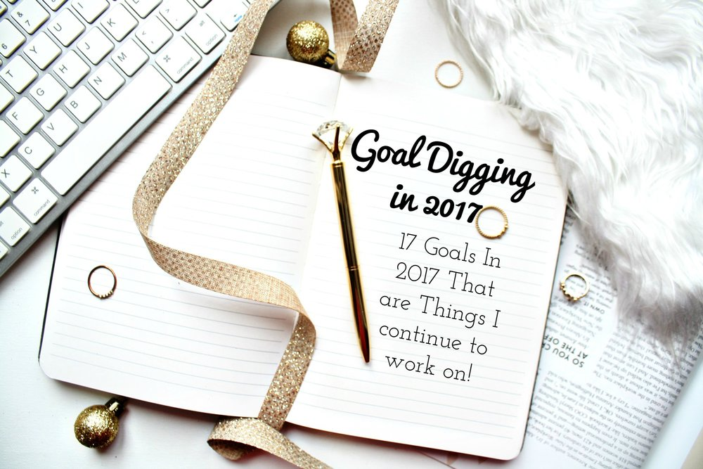 Decided to set my goals for 2017! I never set resolutions, but I will always set goals for myself to work towards, I'm a goal getter by nature! So here are my 17 GOALS FOR 2017!
