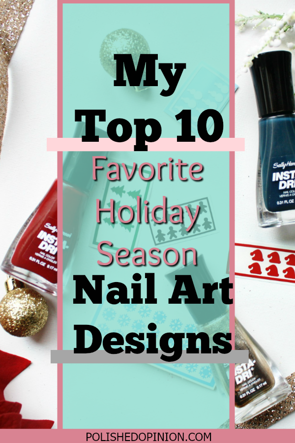 HIt's our FIRST Christmas here at Polished Opinion and I'm excited to share my list of TOP ten favorite Nail Art Designs with you! So Click the pic to check out my awesome list and shout outs to some amazing nail art designers!