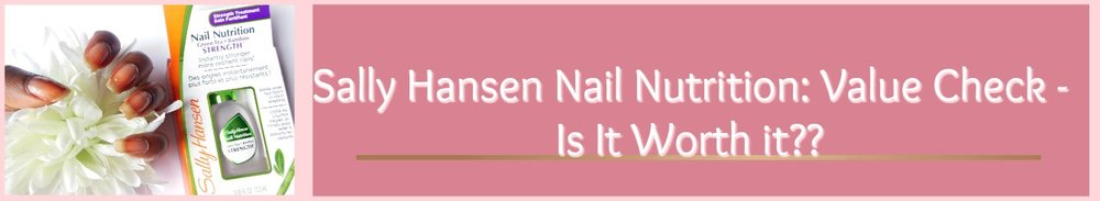 Do YOU want to know if Nail Nutrition by Sally Hansen is worth the mone0y? Click here to find out more!