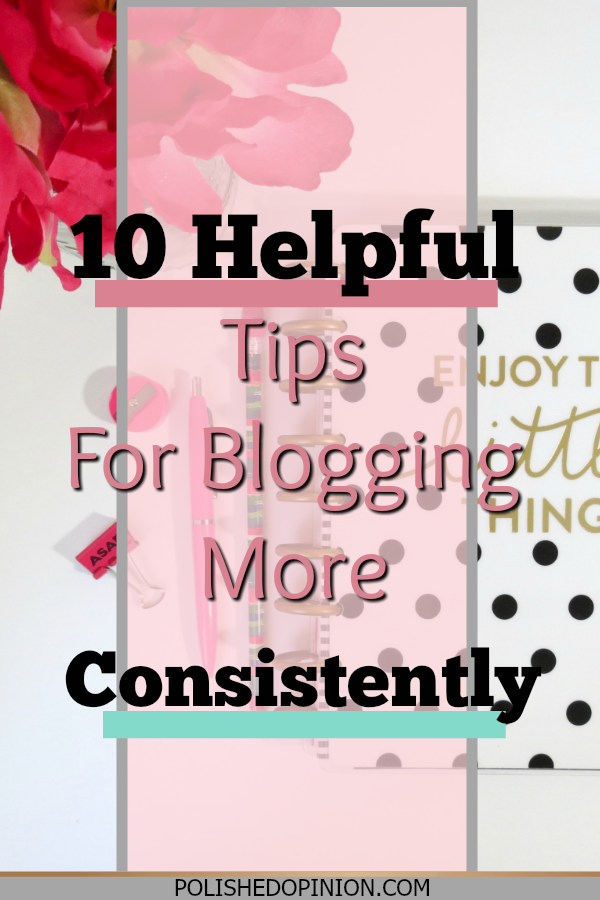Tonight we're sharing 10 Helpful Tips for Blogging more Consistently! Click here and dive right in!