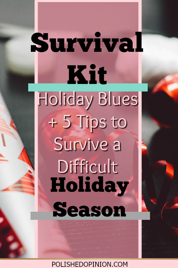 "Foresee a Difficult Holiday Season? Looking for a Survival Kit! Look know further! Click here to read ""Holiday Blues + FIVE tips to Survive a Difficult Holiday Season!"""