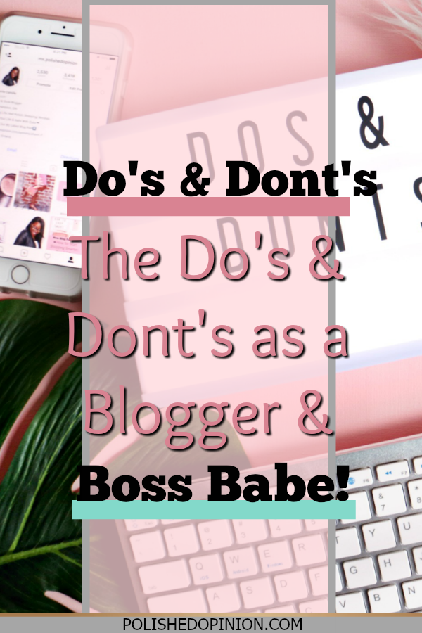 Click to read the Do's & Don'ts a blogger & boss babe should and shouldn't be doing! Share if you liked it!