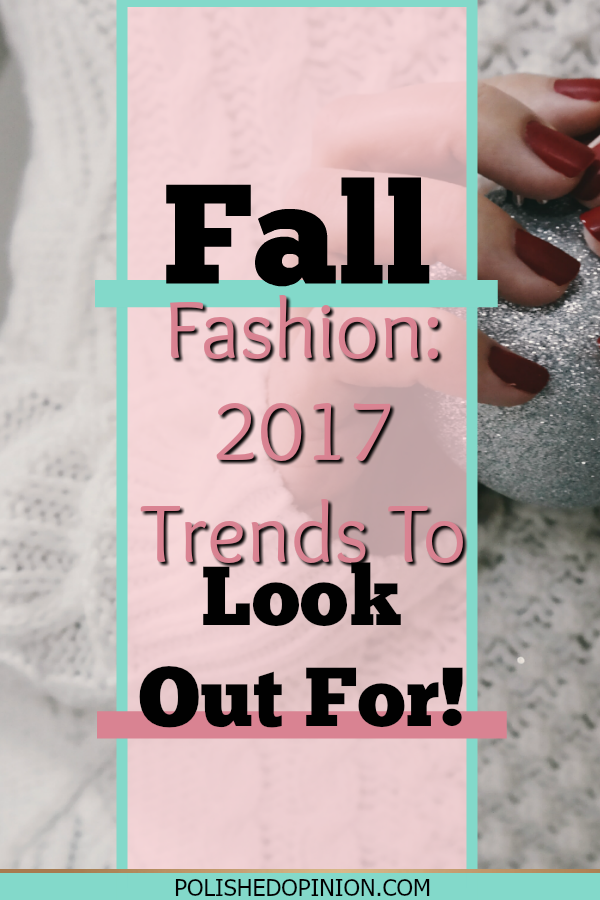 It's Time to embrace FALL!!! With the pumpkin spice lattes, oranges and rouge reds, and FALL FASHION!!! Click to see some of this years HOT fall fashion trends!