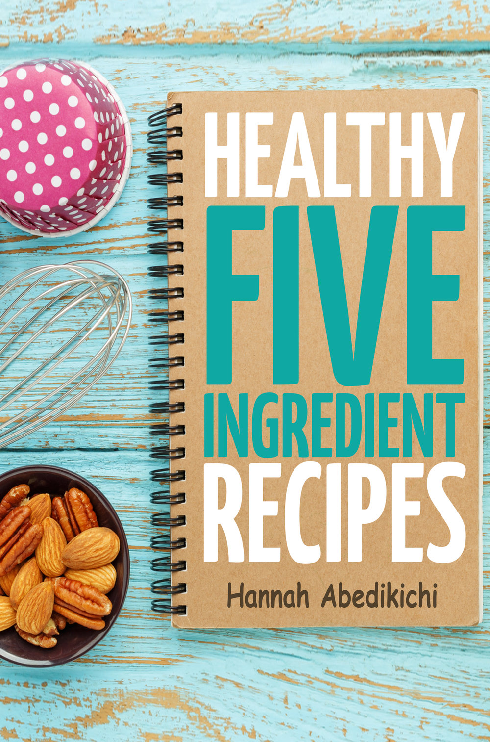 healthy five ingredient recipes.jpg