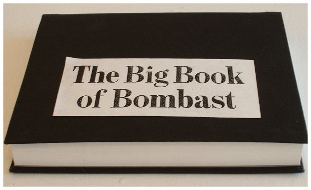 "The Big Book of Bombast, 9""x11.5""x2"""