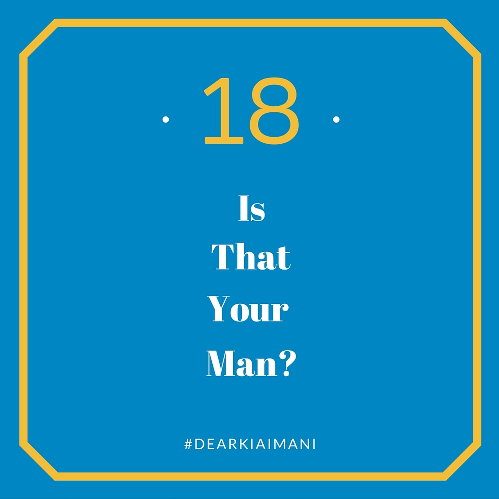 "#DearKiaImani, Know your role and act accordingly. I've been there. I've acted like a girlfriend to guys I was just talking to. This often led me to a state of confusion and frustration when things didn't go as planned in my head. If that's NOT your man, stop expecting him to do things ""my man"" would do. If you're not the girlfriend, know your role and save yourself the stress. When all else fails, ask yourself, ""Is that my man?"""