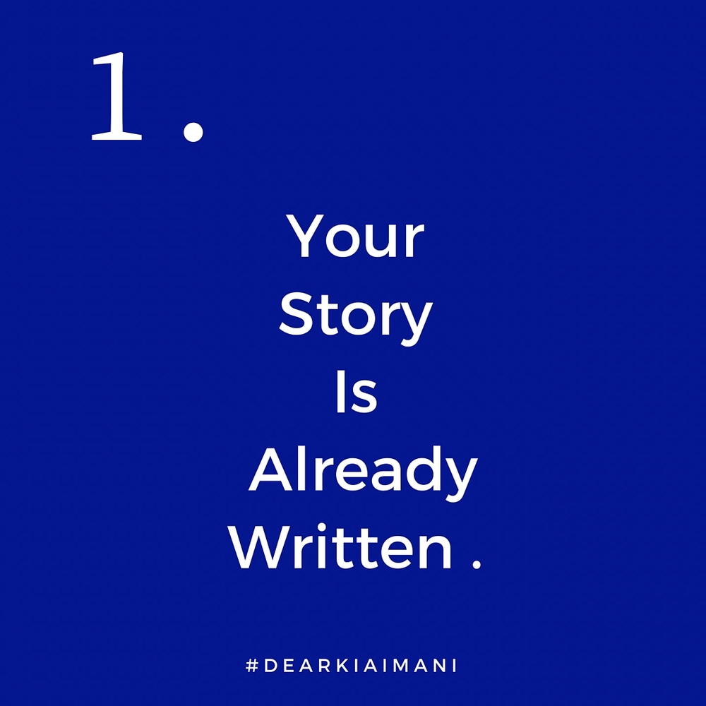 1. #DearKiaImani, your story is already written and it was written way before your first breath. Your steps are ordered and everything is according to a divine purpose and plan. This entire college experience happened exactly the way it was supposed to. Every high and Every low. It was all intentional. 💙⚓️
