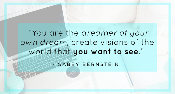 """You are the dreamer of your own dream, create visions of the world that you want to see."" (2).png"