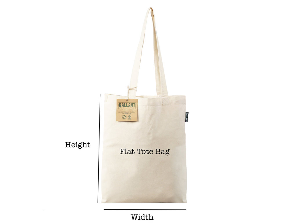 As you can see, the flat tote bag just has height and width.  Flat Tote Bags are mostly used for:  Grocery Shopping  School/Work  Giveaways during trade shows/conventions  Gift with purchase