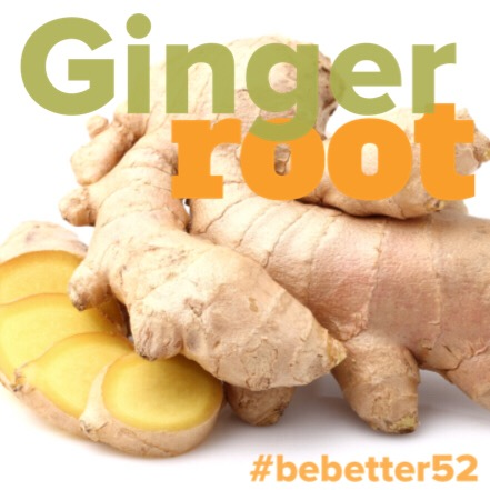 ginger root #bebetter52