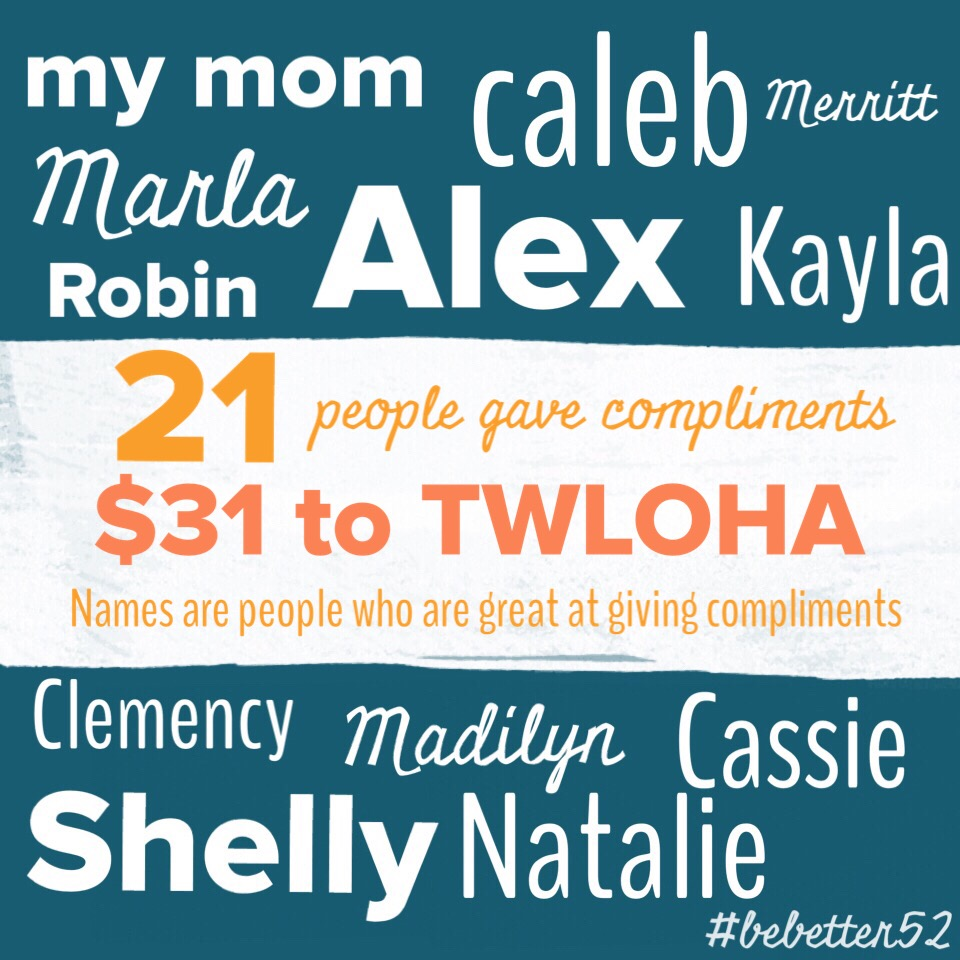 All the names of people in your life that are great at giving compliments.
