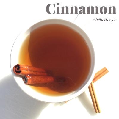 Cinnamon #bebetter52