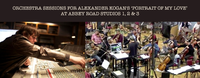 ABBEY ROAD SESSIONS - PRODUCING THE LONDON METROPOLITAN ORCHESTRA SESSIONS FOR ALEXANDER KOGAN'S 'PORTRAIT OF MY LOVE' AT ABBEY ROAD IN LONDON