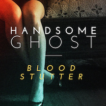 Handsome Ghost - Blood Stutter Single (2014)    Bass