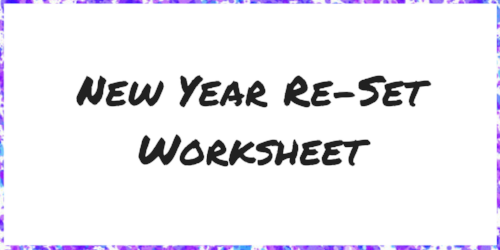 New Year Re-Set Worksheet.png