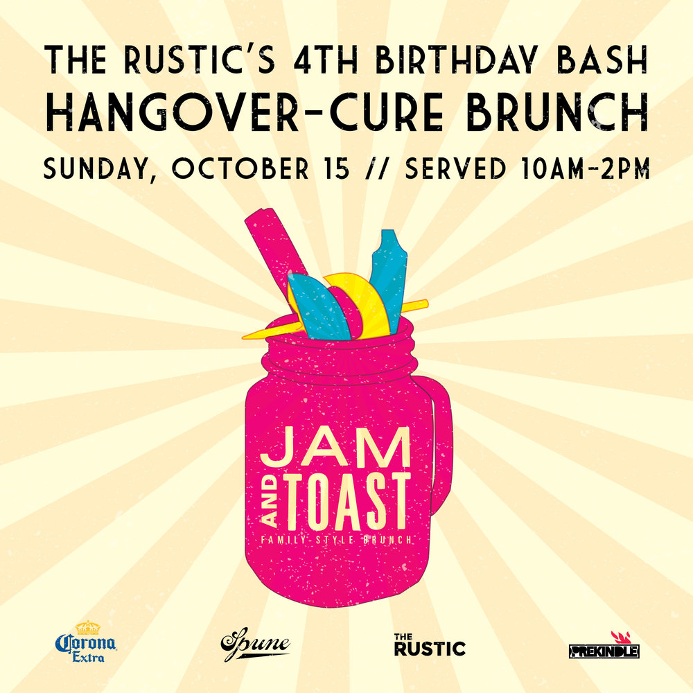 The Rustic's Birthday Bash - Hangover Cure Brunch When: Sunday, October 15 Where:The Rustic Times: Doors: 10:00 am Brunch will be served 10am - 2pm!