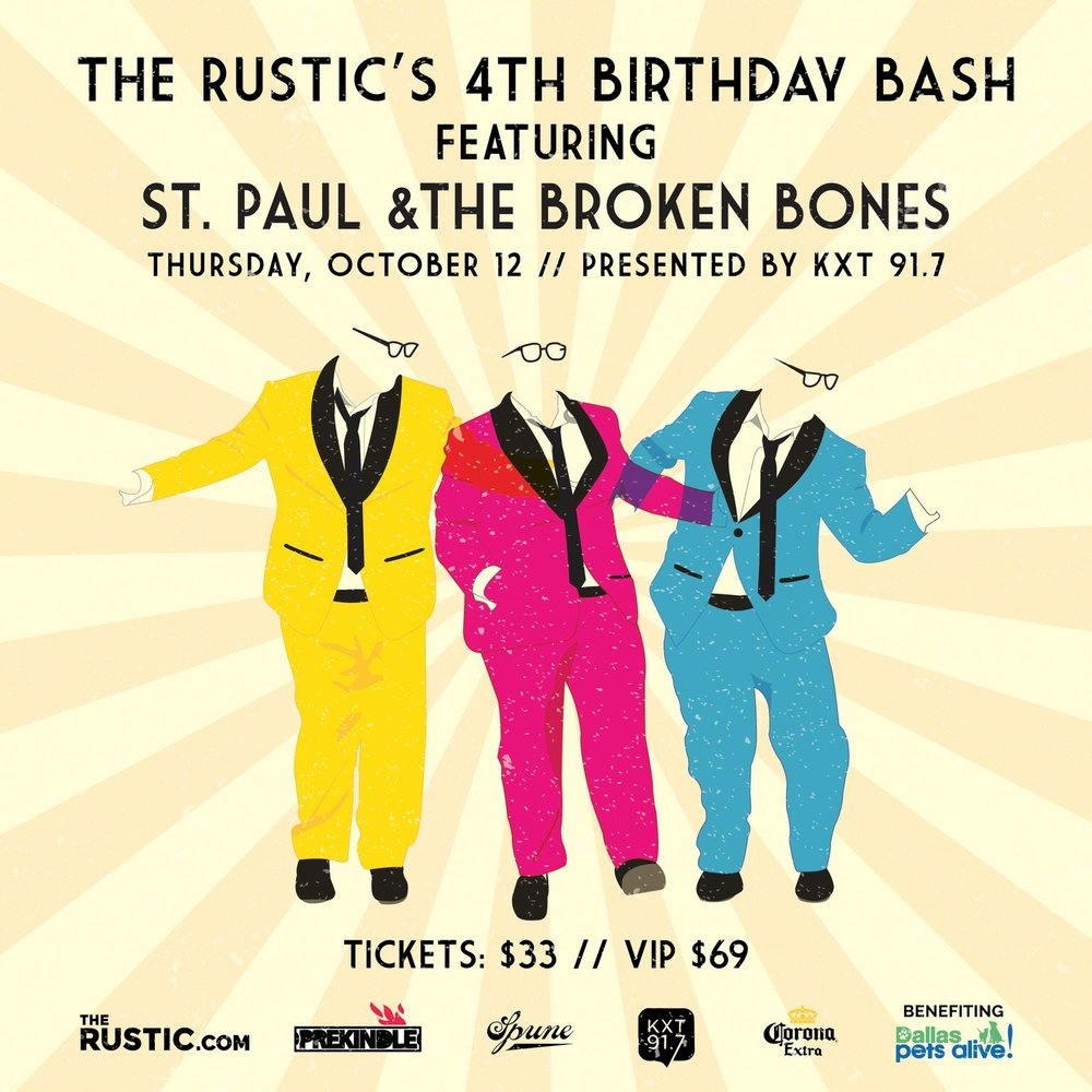 KXT 9.17 Presents The Rustic's Birthday Bash featuring St. Paul & The Broken Bones When: Thursday,October 12 Where: The Rustic Times: Doors: 6:00 pm   Show: 7:00 pm Join us for KXT 91.7 Presents The Rustic's 4th Birthday Bash Featuring St. Paul and the Broken Bones!Live music and other birthday bash activities are planned! Don't miss out on the party! Benefiting Dallas Pets Alive!