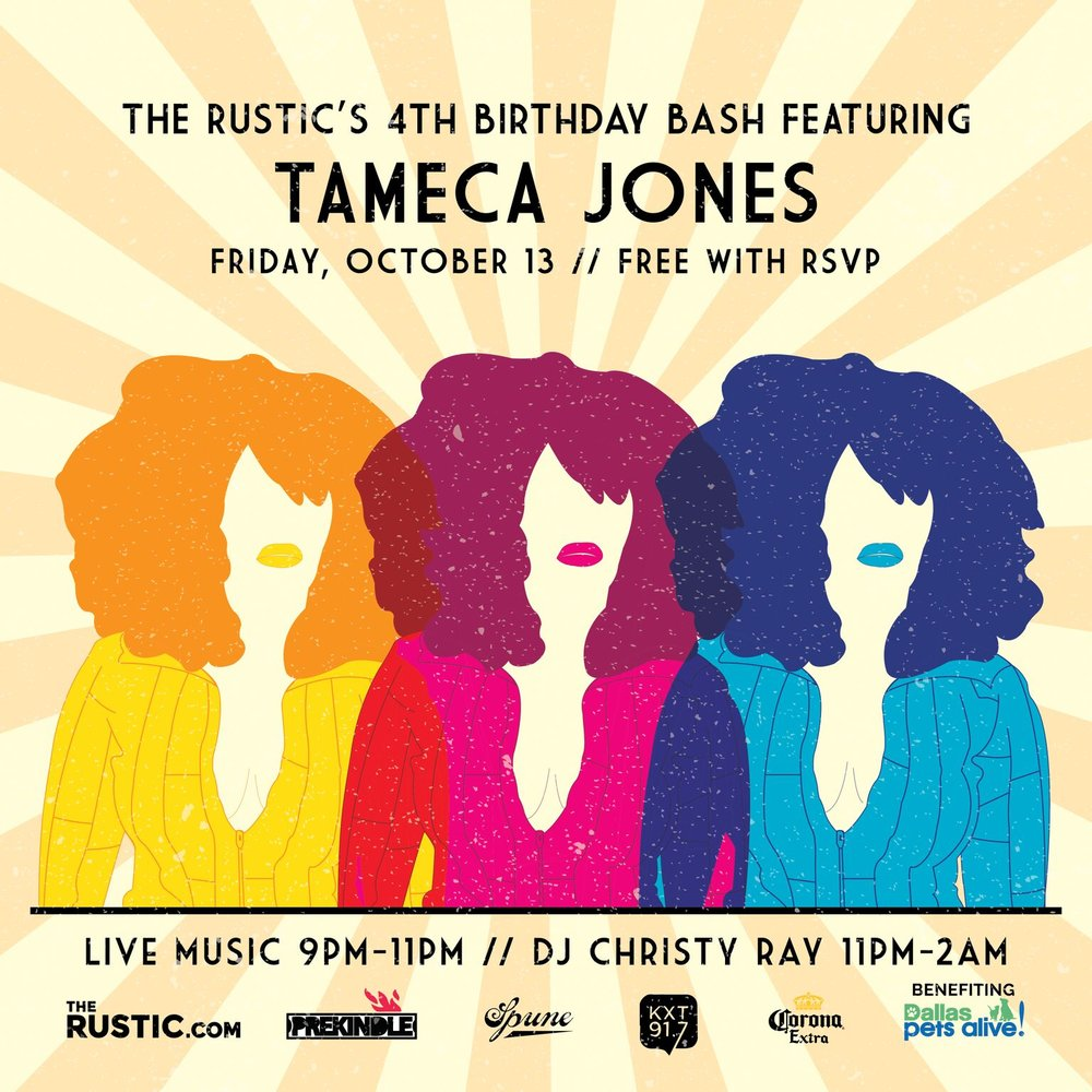 The Rustic's Birthday Bash featuring When: Friday, October 13 Where:The Rustic Times: Doors: 7:00 pm   Show: 9:00 pm Live music kicks off at 9:30 pm with the oh-so-talented Tameca Jones. The vocal powerhouse from Austin, Texas will be accompanied by her six-piece band as they perform her soulful melodies. Tameca and her band are sure to have the crowd up and dancing! Benefiting Dallas Pets Alive!