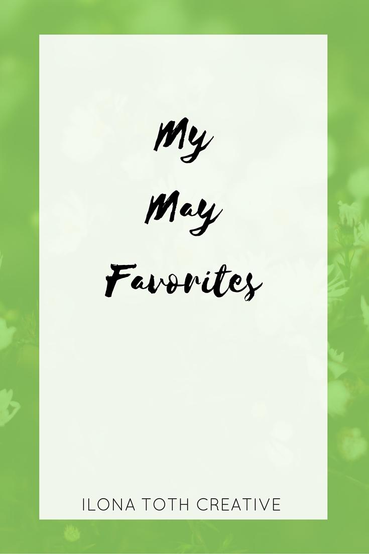 My May Favorites