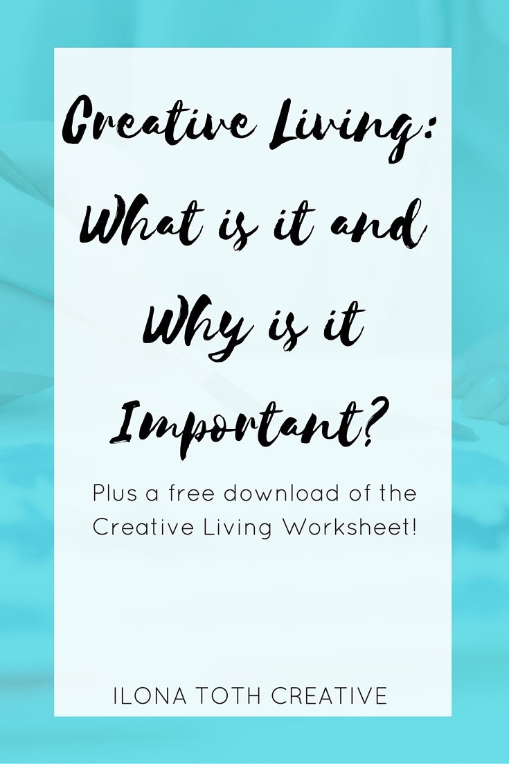Creative Living: what does it mean and why is it important