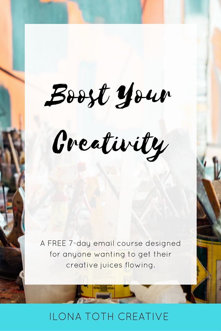 Boost Your Creativity Free Email Course - Ilona Toth Creative
