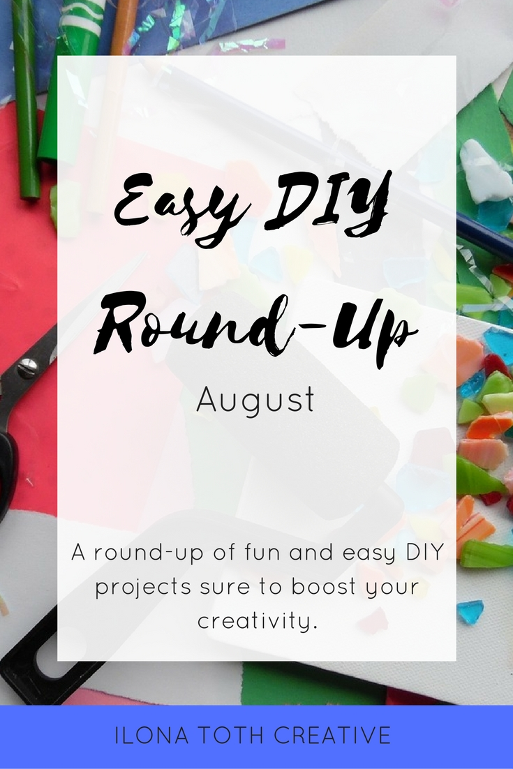 Fill your weekend with fun and easy DIY projects compiled for your convenience with this Easy DIY Round-up from Ilona Toth Creative.
