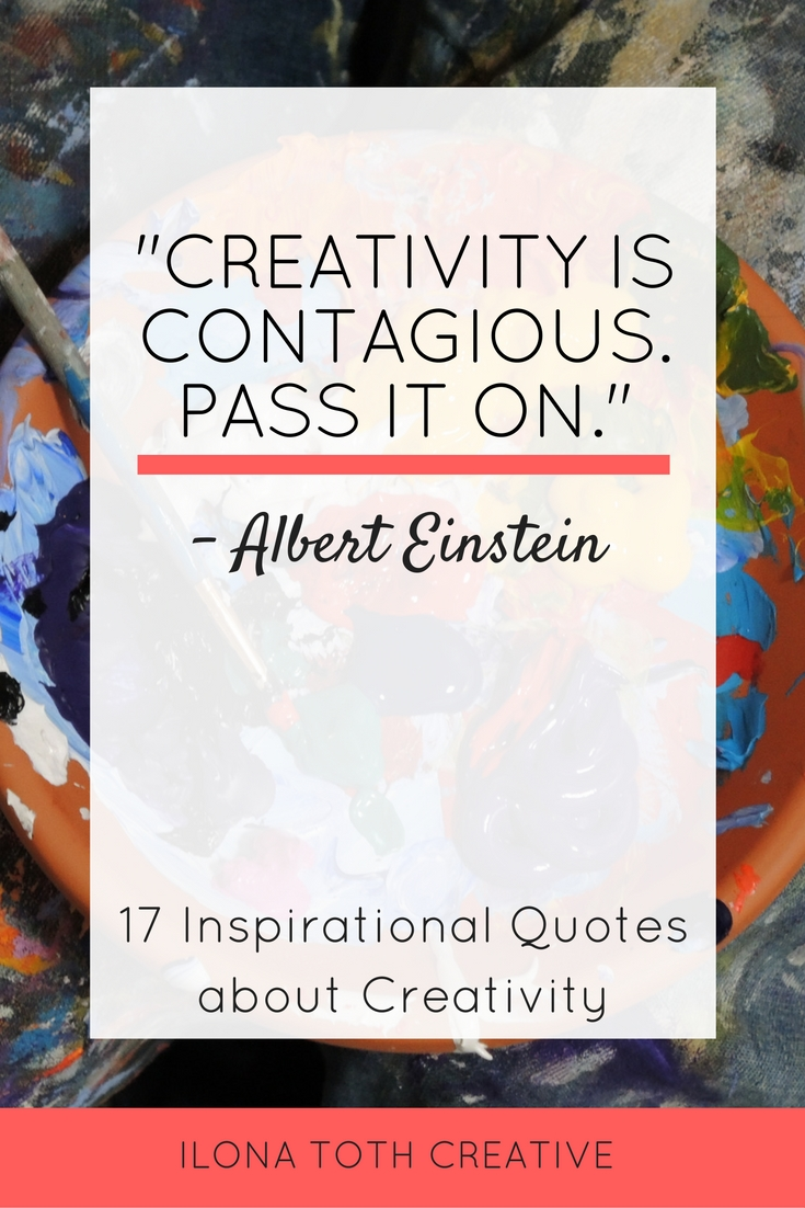 Inspirational quotes about creativity to motivate and inspire you. | Ilona Toth Creative