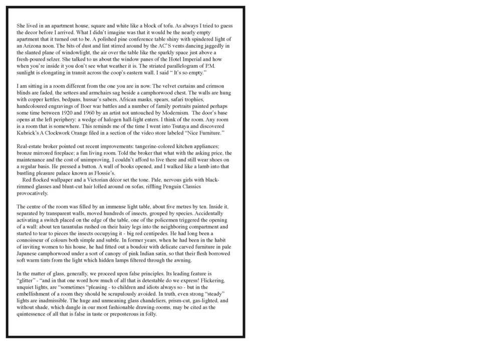 Higher Arc  Issue 2 - (Edited by Mieke Chew. Published by Higher Arc.)  Collaborative pages with Matthew Benjamin   Lonely House , 2012 (Kurt Weill, Banana Yoshimoto, David Foster Wallace, Yuriika Suzuki, Gaëlle Obiégly, David Foster Wallace, Banana Yoshimoto, Alvin Lucier, W. G. Sebald, Jason Dodge, Momus, Fran Lebowitz, Woody Allen, Michel Houellebecq, J.-K. Huysmans, Edgar Allen Poe.)