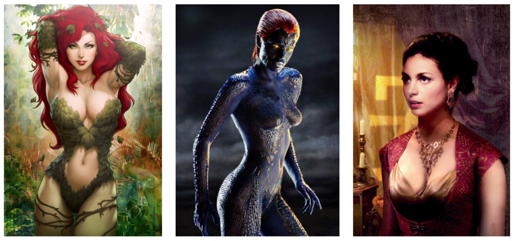 Poison Ivy from  Batman,  Mystique from  X-Men  and Inara from  Firefly .
