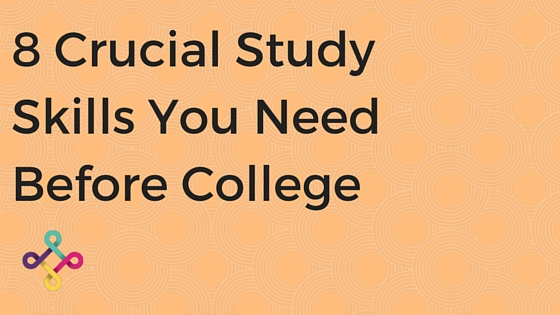 8-crucial-study-skills-you-need-before-college.jpg