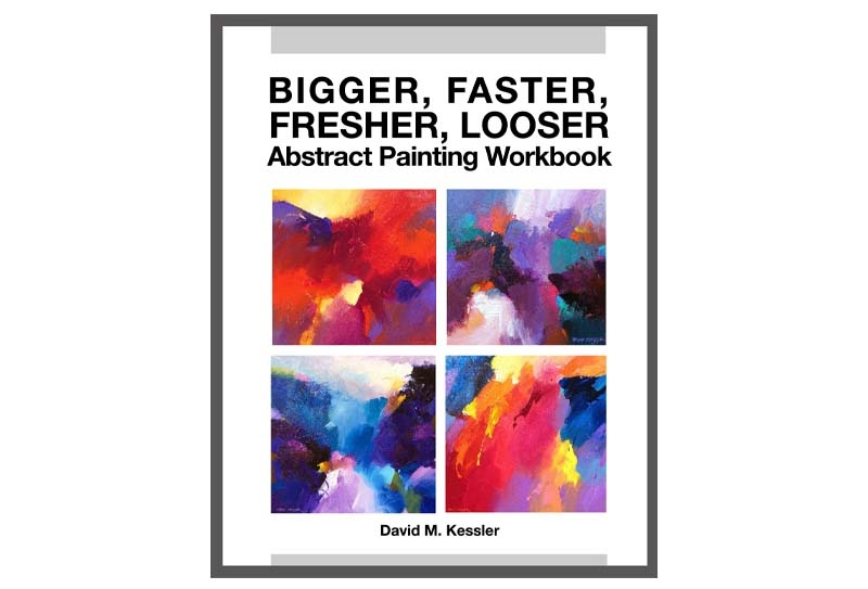 BiggerFasterFresherLooserAbstractPaintingWorkbook