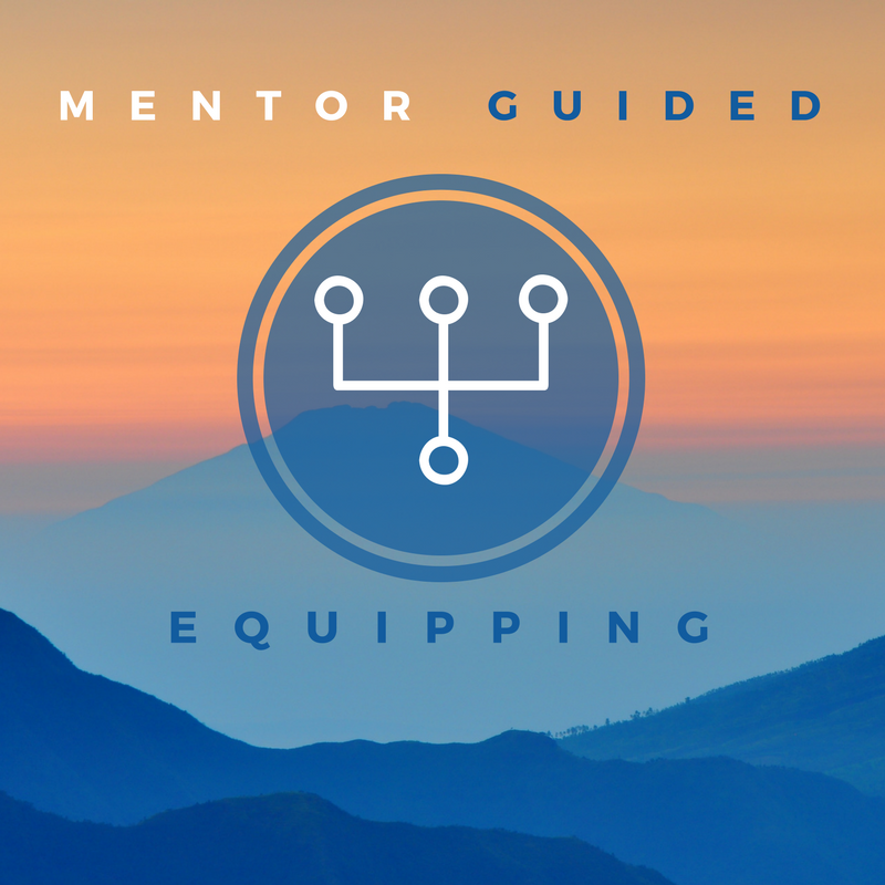 Mentor Guided Equipping