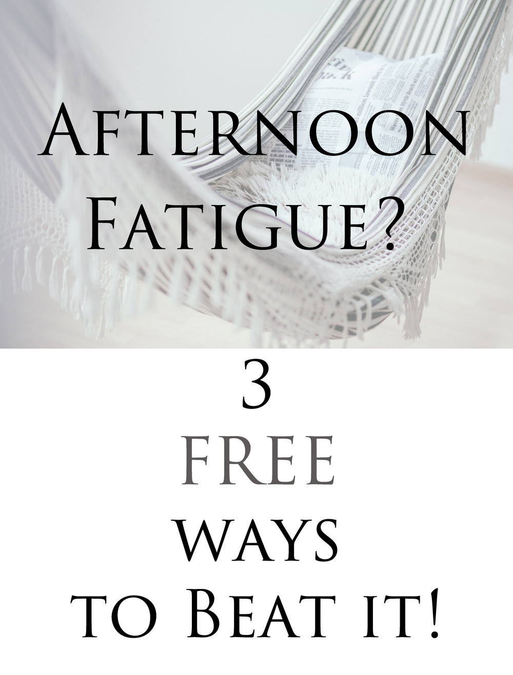 afternoon fatigue 3 ways to beat the afternoon slump.jpg