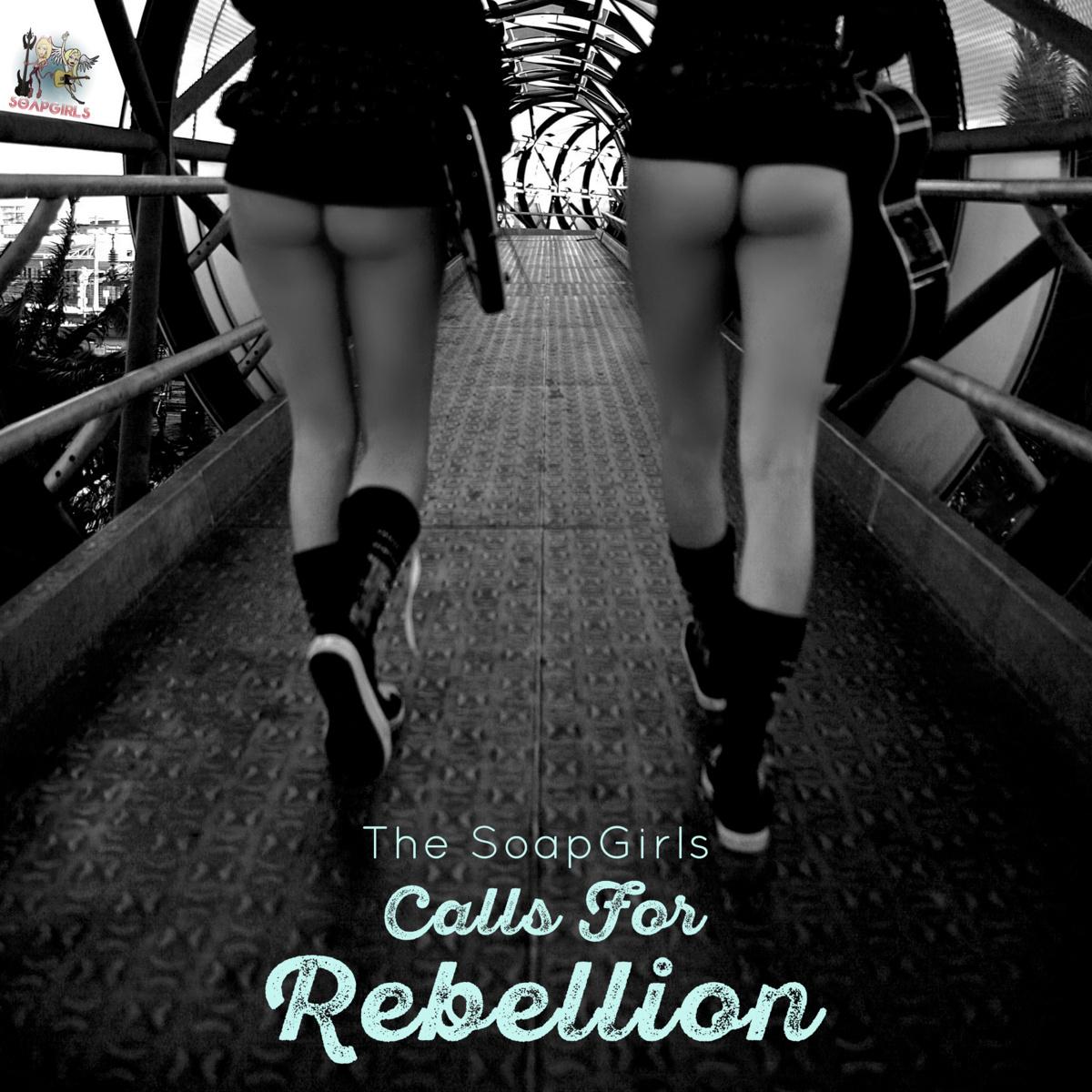 The SoapGirls - Calls For Rebellion