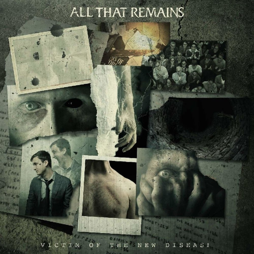 All That Remains - Victim of the New Disease.jpg