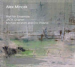 """ALEX MINCEK   String Quartet No. 3 """"lift-tilt-filter-split""""    MORE INFORMATION"""