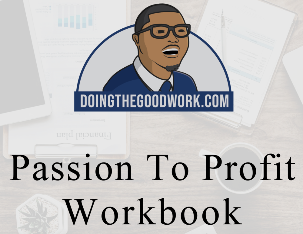 Passion To Profit Workbook - Doing The Good Work