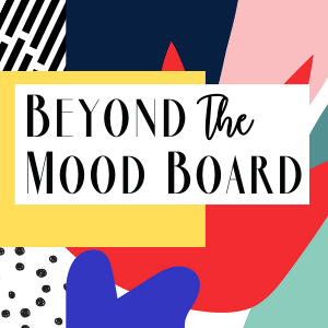 Beyond the Mood Board Podcast