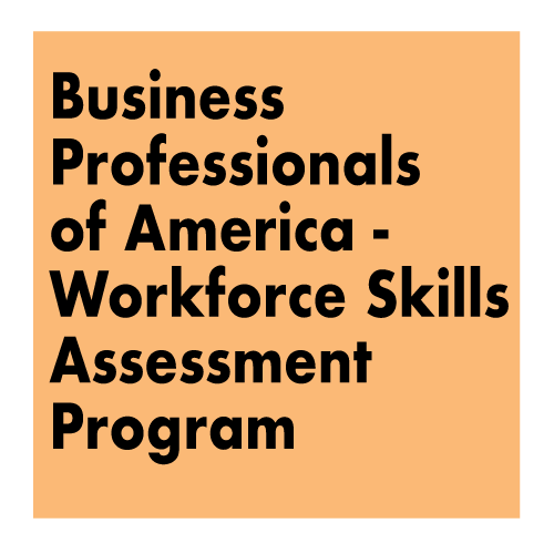 Business Professionals of America - Workforce Skills Assessment Program