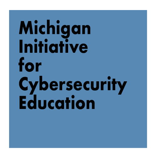 Title: Michigan Initiative for Cyberscurity Education