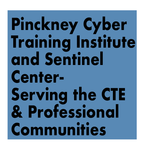 Presentation Title - Pinckney Cyber  Training Institute  and Sentinel  Center-  Serving the CTE  & Professional  Communities