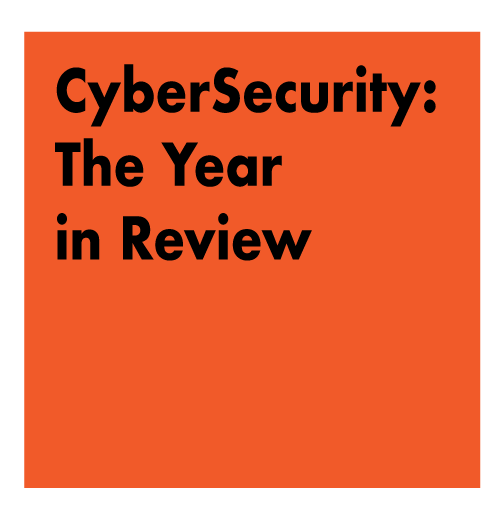 Presentation Title: Cybersecurity: The Year In Review